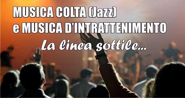 MUSICA COLTA (Jazz) E D'INTRATTENIMENTO