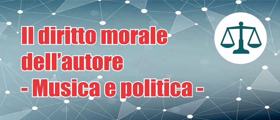 Il Diritto morale d'autore – Musica e Politica