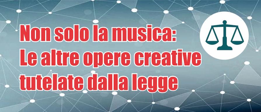 Non solo la musica: le altre opere creative tutelate